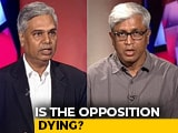 Video : Opposition Dying It's Own Death Or Dismantaled Systematically?