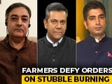 Video : Stubble Burning: Farmers Vs Authorities