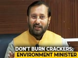 "Video : ""Don't Use..."": Javadekar's Appeal After Minister Launches Green Crackers"