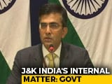 "Video : China ""Illegally Acquired Indian Territories..."": India Hits Back On J&K"
