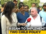 Video : Assam Wants Legislators, Parliamentarians To Be Brought Under Two-Child Policy