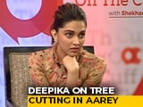 Video : What Deepika Padukone Said On The Aarey Tree-Cutting Controversy