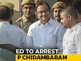 Video : P Chidambaram To Be Arrested By Enforcement Directorate In INX Media Case