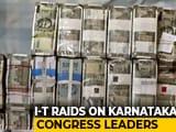Video: 4.25 Crores Cash Found In Raids On Karnataka Congress Leader: Officials