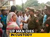 Video : UP Businessman Dies After Questioning, Murder Case Against Police Station