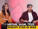 Video : Hrithik Roshan And Vaani Kapoor Talk About Their Action Film <i>War</i>