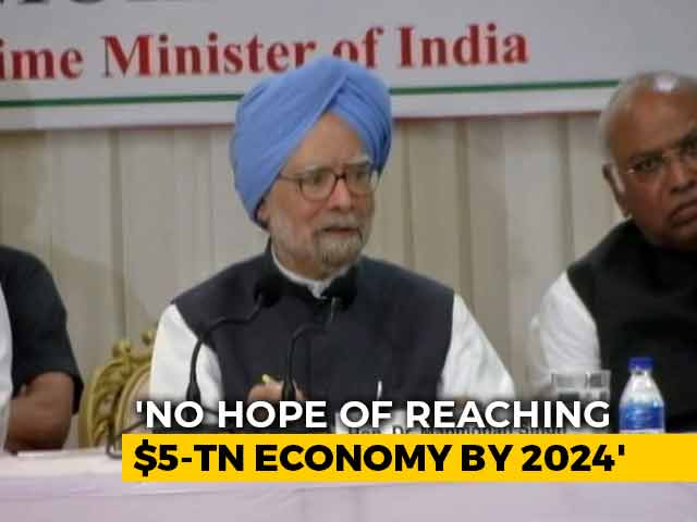 Video : Don't Think Any Hope Of Reaching $5 Trillion Target By 2024: Manmohan Singh