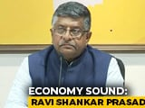 "Video : ""3 Films Made 120 Crore In A Day"": Ravi Shankar Prasad Says Economy Fine"