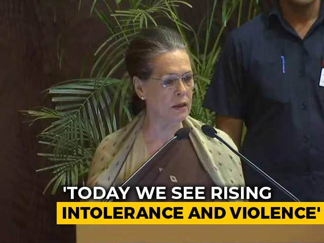 "Video : ""Today We are Seeing Rising Intolerance And Violence,"" Says Sonia Gandhi"
