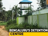 "Video : Watch: Near Bengaluru, First Detention Centre For ""Illegal Foreigners"""