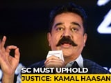 "Video : ""Supreme Court Must Uphold Justice"": Kamal Haasan On Case Against Celebs"