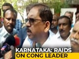 """Video: """"Will Rectify If There's Any Fault"""": Karnataka Congress Leader Amid Raids"""