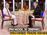 Video: On Day 1, PM Modi, Xi Jinping Discuss Trade And Terrorism