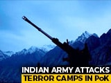 Video : Army Attacks 4 Terror Camps In PoK With Artillery Fire: Sources