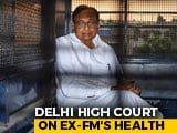 Video : Court Asks AIIMS To Assess P Chidambaram's Health, Wants Report Tomorrow