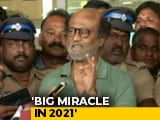 "Video : For 2021 Tamil Nadu Polls, Rajinikanth Promises ""Miracle - 100 Per Cent"""