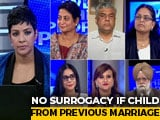 Video : Is Surrogacy Bill Protecting Rights Or Denying Choice?