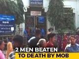 Video : 2 Men Beaten To Death By Mob In Bengal Over Suspicion Of Cattle Theft