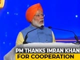 "Video : Kartarpur Corridor Opens. PM Thanks Imran Khan For ""Understanding Sentiments"""