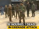 Video : 1 Dead, 15 Injured In Grenade Attack In Srinagar, Third In J&K In 2 Weeks