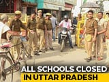 Video : All Schools Closed In UP, Security Stepped Up Ahead Of Ayodhya Verdict