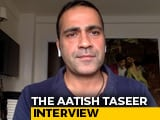 Video : Being Sent Into Exile For Being Government's Critic: Aatish Taseer