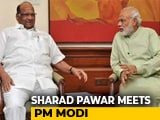 Video : Sharad Pawar-PM Meet On Farm Crisis Today 2 Days After Rajya Sabha Praise