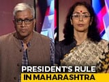Video : President's Rule In Maharashtra: A Hasty Decision Or In Interest Of Democracy?
