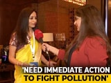 "Video : ""Need To Take Crucial Steps To Fight Pollution"""