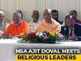 Video : NSA Ajit Doval Meets Hindu, Muslim Religious Leaders Post Ayodhya Verdict