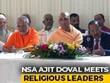 Video : NSA Ajit Doval Meets Hindu, Muslim Religious Leaders Post Ayodhya Verdict