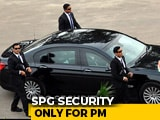 Video : Family Members Of Former PMs To Be Kept Out Of SPG Cover