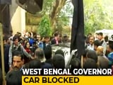 Video : West Bengal Governor's Car Surrounded By Protesting Students In Kolkata
