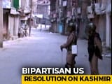 "Video : ""Restore Internet, End Detentions In J&K"": Bipartisan Resolution In US"
