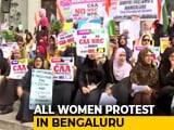 Video : All-Women Citizenship Law Protest In Bengaluru's Townhall