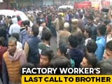 "Video : ""Brother, Going To Die Today"": Delhi Fire Victim In Last Phone Call"