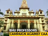 Video : BHU Professors Campaign Against Citizenship Act After Students Arrested