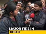 "Video : Delhi Fire: ""Heard Labourers Trying To Run Out"", Says Owner Of Nearby Building"