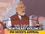 "Video : ""Trust Your <i>Sevak</i> Modi"": PM's Outreach To Northeast Amid Violence"
