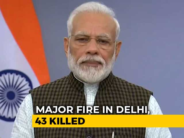 "Video : ""My Thoughts With Those Who Lost Loved Ones"": PM On Factory Fire In Delhi"