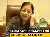 Video : University's Image Is Being Tarnished, Jamia Vice-Chancellor Tells NDTV