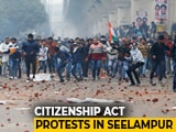 Video: Violent Clashes In East Delhi's Seelampur Over Citizenship Act