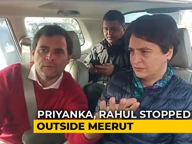 Video : Rahul Gandhi, Priyanka Vadra Stopped From Entering UP's Meerut By Cops