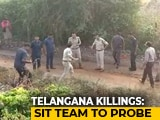 Video : SIT To Probe Killing Of 4 Accused In Telangana Rape-Murder Case