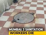 Video : 3 Sanitation Workers Die Of Suffocation In Mumbai Septic Tank: Police