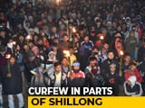 Video : Meghalaya Cuts Internet, Curfew In Parts Of Shillong Amid Protests