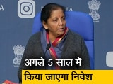 Video : सरकार 102 लाख करोड़ रुपये का करेगी निवेश: निर्मला सीतारमण
