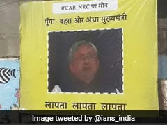 """Nitish Kumar """"Missing"""" Posters All Over Patna Amid Citizenship Protests"""
