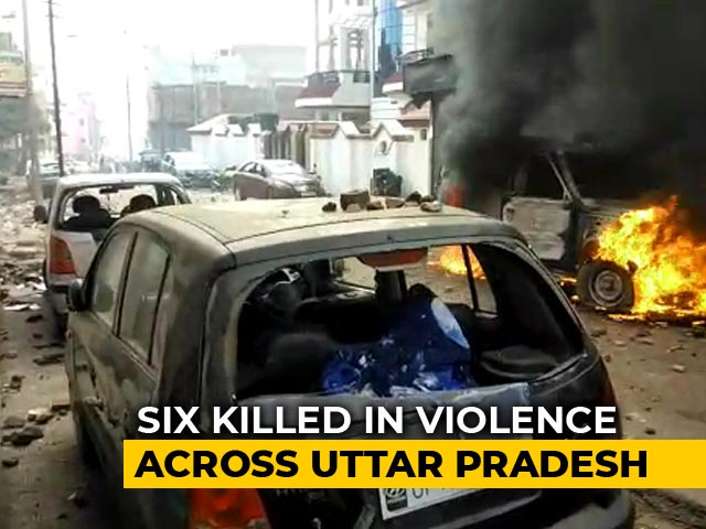 Video : 6 Dead In Violence Across Uttar Pradesh During Citizenship Act Protests