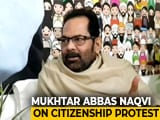 """Video : """"Condemn Any Form Of Violence"""": Mukhtar Abbas Naqvi On Citizenship Law Protests"""